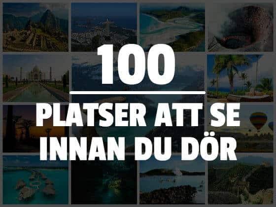 100 platser att se innan du dör